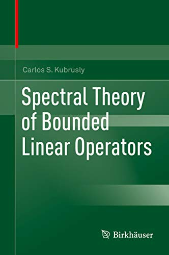 Spectral Theory of Bounded Linear Operators (English Edition)