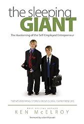 The Sleeping Giant: The Awakening of the Self-Employed Entrepreneur. Twenty Inspiring Stories from Global Entrepreneurs.