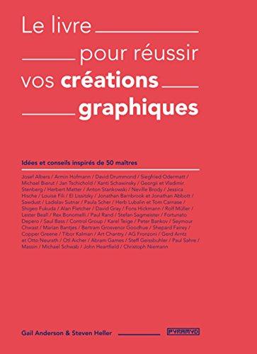 Le Livre pour réussir vos créations graphiques par Gail Anderson