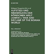 Aufstieg und Niedergang der römischen Welt (ANRW) / Rise and Decline of the Roman World. Principat: Aufstieg und Niedergang der römischen Welt, 3 Tle. in Einzelbdn., Bd.25/2
