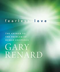 Fearless Love: The Answer to the Problem of Human Existence