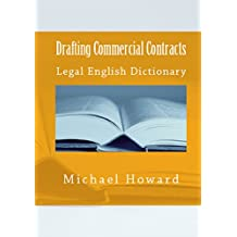 Drafting Commercial Contracts: Legal English Dictionary (English Edition)