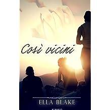 Così vicini (Italian Edition)