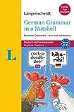 Langenscheidt German Grammar in a Nutshell - Buch mit Übungen zum Download: Deutsche Grammatik - kurz und schmerzlos (Langenscheidt Grammatik - kurz und schmerzlos)