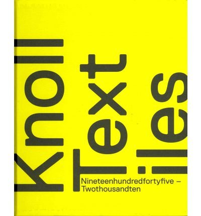 By Angela Volker ; Earl Martin ; Paul Makovsky ; Susan Ward ; Bobbye Tigerman ( Author ) [ Knoll Textiles, 1945-2010 By Aug-2011 Hardcover