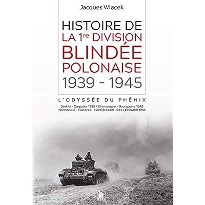 Histoire de la 1re division blindée polonaise (1939-1945) : L'odyssée du phénix