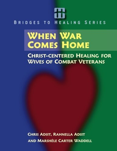 When War Comes Home: Christ-centered Healing for Wives of Combat Veterans (Bridges to Healing Series) by Adsit, Rev. Christopher B. (2008) Paperback
