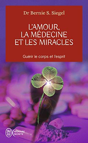 L'Amour, la Médecine et les Miracles par Bernie Siegel