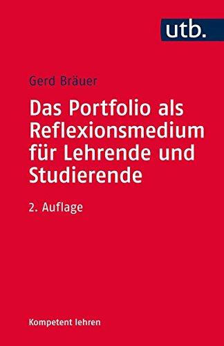 Das Portfolio als Reflexionsmedium für Lehrende und Studierende (Kompetent lehren, Band 4141)