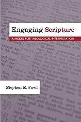 Engaging Scripture: A Model for Theological Interpretation