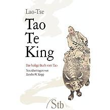 Tao Te King - Das heilige Buch vom Tao
