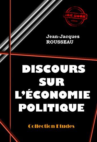 Discours sur l'économie politique: édition intégrale (Economie) par Jean-Jacques Rousseau