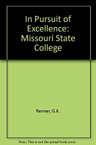 In Pursuit of Excellence: Missouri Southern State College, 1937-1992