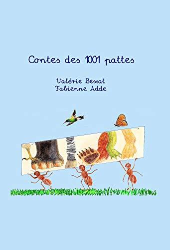Contes des 1001 Pattes par Valérie Bessat