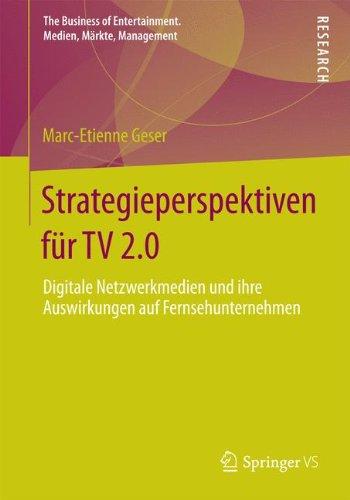 strategieperspektiven-fur-tv-20-digitale-netzwerkmedien-und-ihre-auswirkungen-auf-fernsehunternehmen