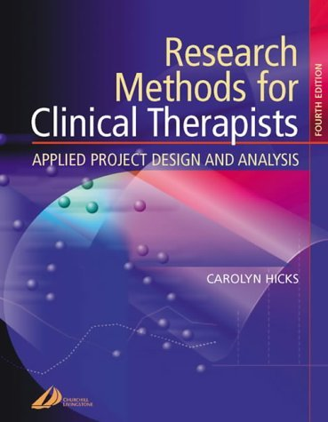 Research Methods for Clinical Therapists: Applied Project Design and Analysis by Carolyn M. Hicks BA MA PhD PGCE CPsychol (24-Feb-2004) Paperback