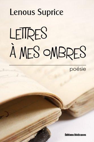 En ligne Lettres à mes ombres epub pdf