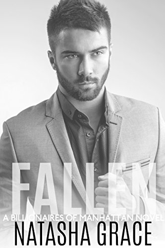 Fallen (Billionaires of Manhattan Book 1) by [Grace, Natasha]