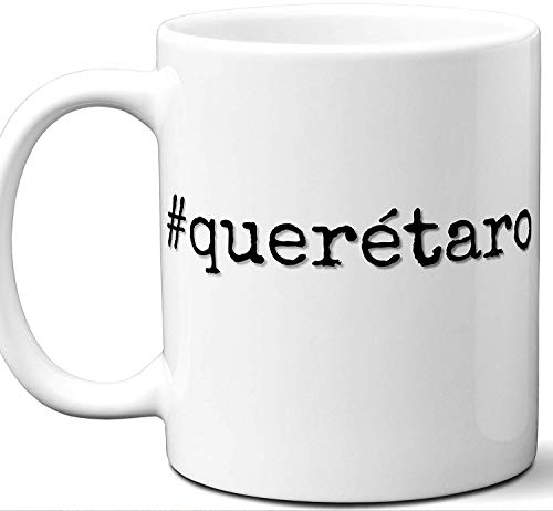 #querétaro Gift Hashtag Mug. Cool, Hip, Unique Querétaro, Mexico City Hash Tag Themed Tea Cup Men Women Fan Lover Birthday Mothers Day Fathers Day Christmas Coworker.