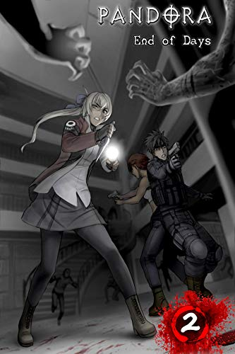 PANDORA: End of Days - BOOK 2 - Zombie Survival Horror Manga Comic Book Graphic Novel: Paranormal / Survival Horror / Zombie / Apocalypse Manga Comic Book (PANDORA End of Days) (English Edition)