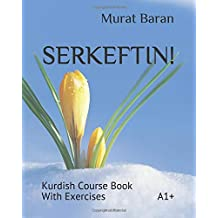 SERKEFTIN!: Kurdish Course Book With Exercises