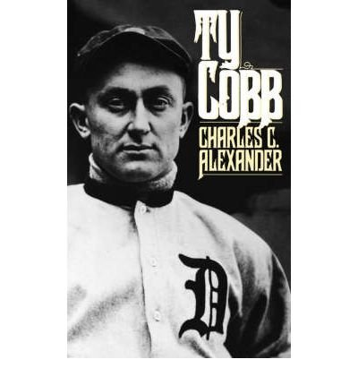 [(Ty Cobb )] [Author: Charles C. Alexander] [May-1985]