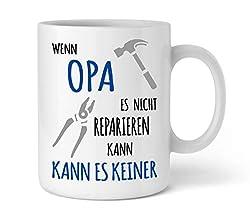 Shirtinator Tasse Geschenk für Opa I Wenn Opa es nicht reparieren kann I Geburtstag Geschenkideen Geschenke für Opa