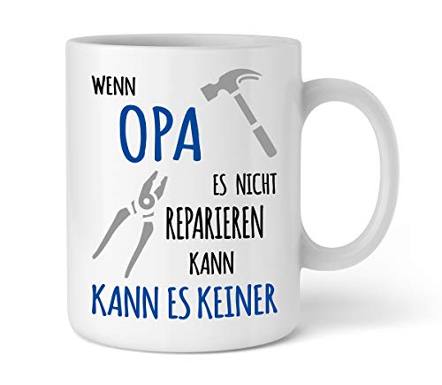 Tasse Geschenk für Opa I Wenn Opa es nicht reparieren kann I Geburtstag Weihnachten Geschenkidee für Opa I Schöne Kaffee-Tasse von Shirtinator