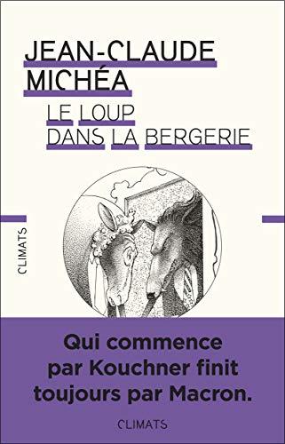 Le loup dans la bergerie : Droit, libéralisme et vie commune par Jean-Claude Michéa