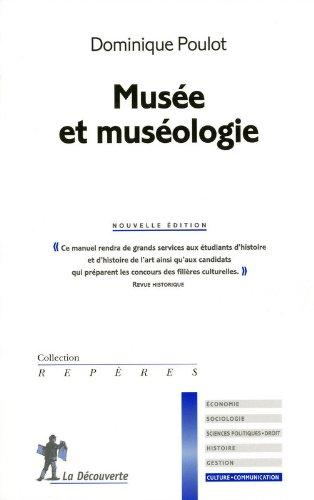 Musée et muséologie par Dominique POULOT
