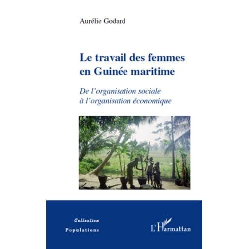 Le travail des femmes en Guinée maritime : De l'organisation sociale à l'organisation économique (Populations)