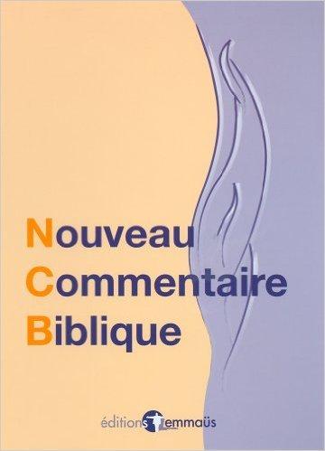 Nouveau Commentaire Biblique de Donald Guthrie,J. Alec Motyer,Alan Stibbs ( 1978 )