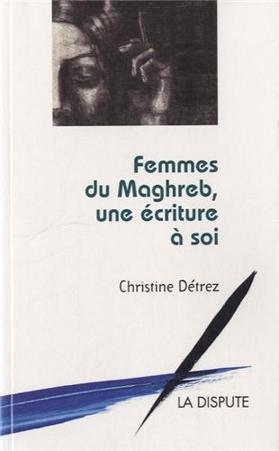 Femmes du Maghreb, une criture  soi