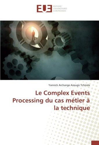 Le Complex Events Processing du cas métier à la technique
