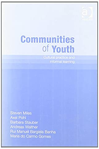 Communities of Youth: Cultural Practice and Informal Learning