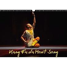Kung Fu du Mont Song (Calendrier mural 2018 DIN A3 horizontal): Découvrir les fabuleuses facultés millénaires des moines de Shaolin qui sont ... ... 2017] Hanel photographe de spectacle, Alain