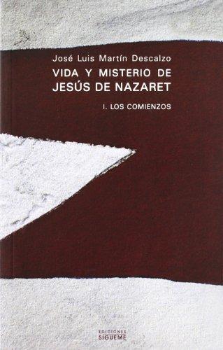 Vida y misterio de Jesús de Nazaret I (Nueva Alianza) por José Luis Martín Descalzo