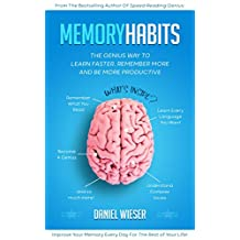 Memory Habits: The Genius Way to Learn Faster, Remember More and be More Productive (English Edition)