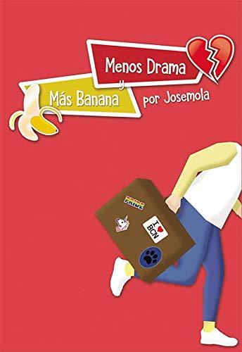 Menos drama y más banana (Spanish Edition)
