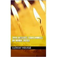 1000 recettes de desserts traditionnels du monde entier (French Edition)