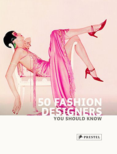 50 Fashion Designers You Should Know (50's Series)