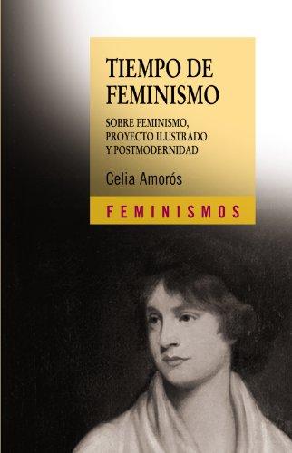 Descargar Libro Tiempo de feminismo: Sobre feminismo, proyecto ilustrado y postmodernidad de Celia Amorós