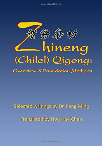Zhineng (Chilel) Qigong: Overview and Foundation Methods