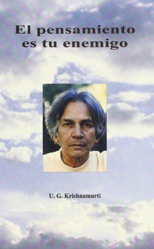 Descargar Libro PENSAMIENTO ES TU ENEMIGO, EL de U. G. Krishnamurti