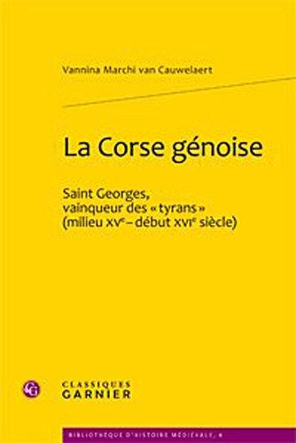 La Corse génoise : Saint Georges, vainqueur des tyrans (milieu XVe-début XVIe siècle)