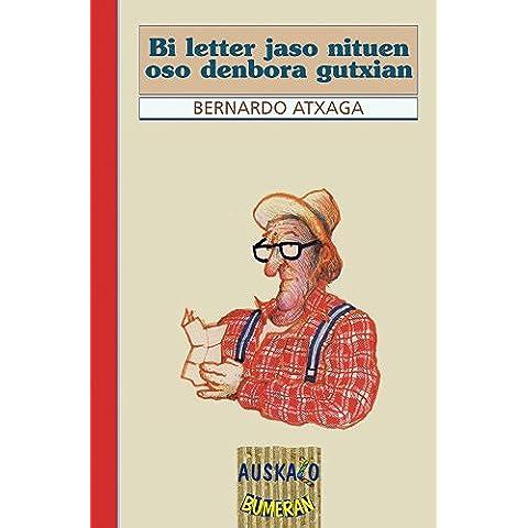 Bi letter jaso nituen oso denbora gutxian