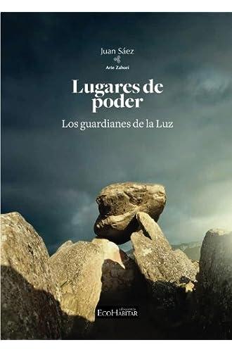Descargar gratis Lugares de poder: Los guardianes de la luz de Juan Ramón Sáez Macías