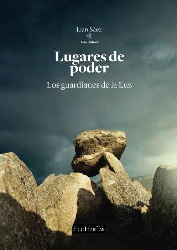 Lugares de poder: Los guardianes de la luz por Juan Ramón Sáez Macías