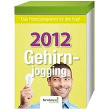 Kalender Gehirnjogging 2012: Das Fitnessprogramm für den Kopf