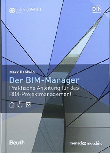 Der BIM-Manager: Praktische Anleitung für das BIM-Projektmanagement (Beuth Innovation)